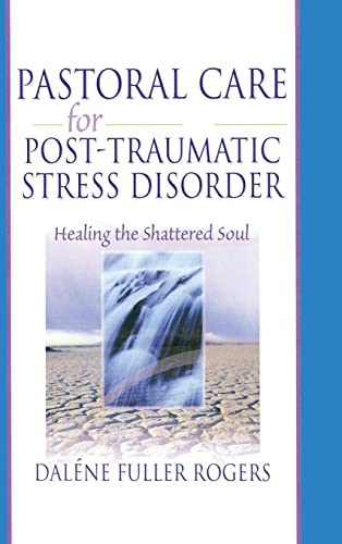 9780789015419: Pastoral Care for Post-Traumatic Stress Disorder: Healing the Shattered Soul