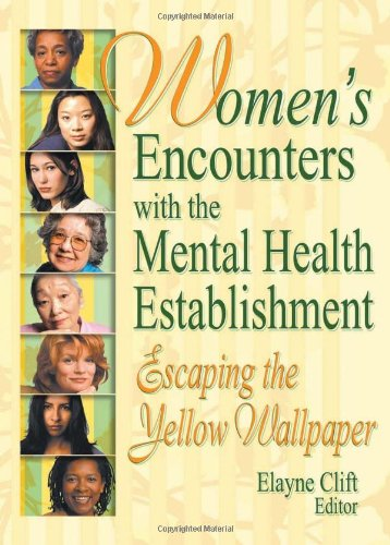 9780789015457: Women's Encounters with the Mental Health Establishment: Escaping the Yellow Wallpaper