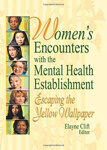 9780789015464: Women's Encounters with the Mental Health Establishment: Escaping the Yellow Wallpaper