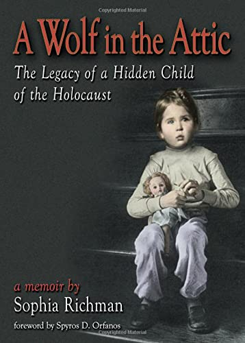 A Wolf in the Attic: The Legacy of a Hidden Child of the Holocaust