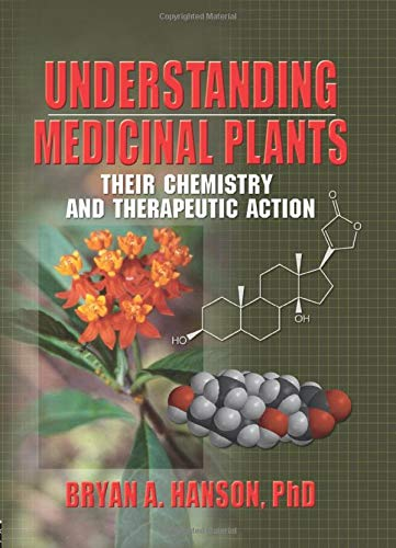 9780789015525: Understanding Medicinal Plants: Their Chemistry and Therapeutic Action