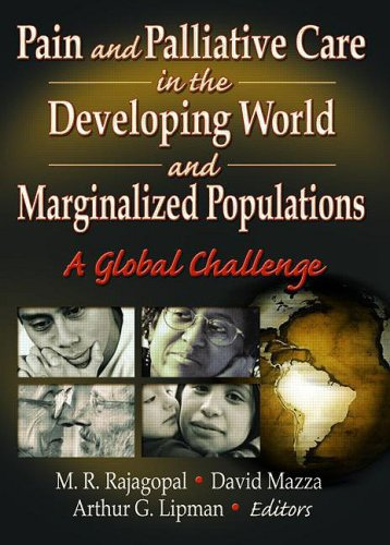 9780789015556: Pain and Palliative Care in the Developing World and Marginalized Populations: A Global Challenge