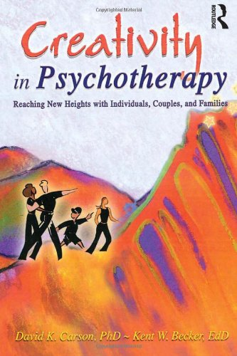 9780789015785: Creativity in Psychotherapy: Reaching New Heights with Individuals, Couples, and Families (Haworth Marriage and the Family)