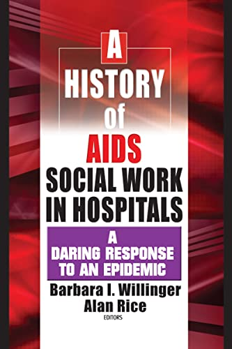 9780789015860: A History of AIDS Social Work in Hospitals: A Daring Response to an Epidemic