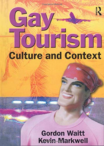 9780789016034: Gay Tourism: Culture and Context