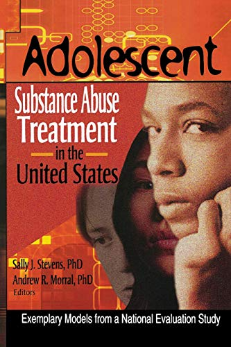 9780789016072: Adolescent Substance Abuse Treatment in the United States: Exemplary Models from a National Evaluation Study