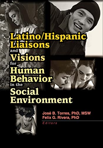 9780789016560: Latino/Hispanic Liaisons and Visions for Human Behavior in the Social Environment