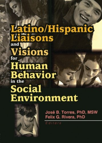 9780789016577: Latino/Hispanic Liaisons and Visions for Human Behavior in the Social Environment
