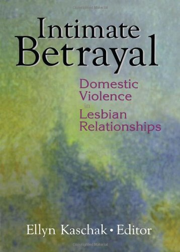 9780789016621: Intimate Betrayal: Domestic Violence in Lesbian Relationships