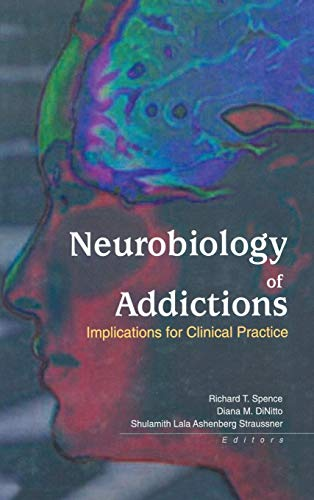 9780789016669: Neurobiology of Addictions: Implications for Clinical Practice: Implications for Social Work