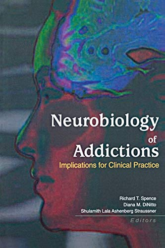 9780789016676: Neurobiology of Addictions: Implications for Clinical Practice: Implications for Social Work