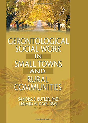 9780789016928: Gerontological Social Work in Small Towns and Rural Communities (Journal of Gerontological Social Work)