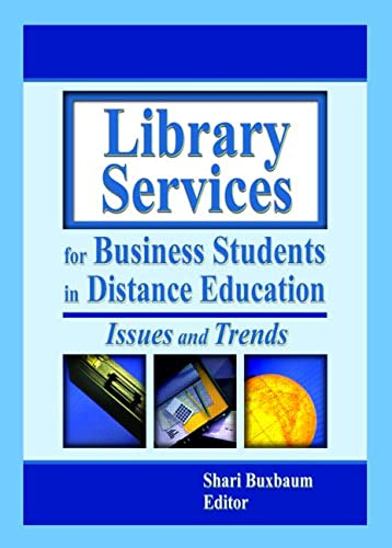 9780789017215: Library Services for Business Students in Distance Education: Issues and Trends