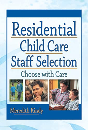 9780789017444: Residential Child Care Staff Selection: Choose with Care