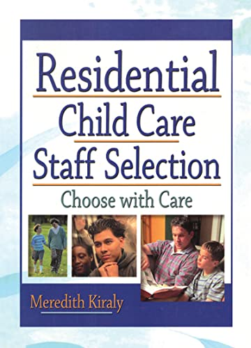 9780789017451: Residential Child Care Staff Selection: Choose with Care