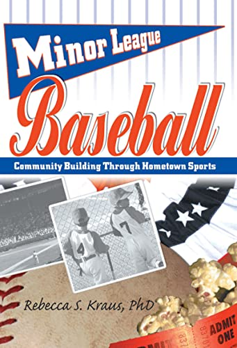 Minor League Baseball: Community Building Through Hometown Sports (Contemporary Sports Issues)