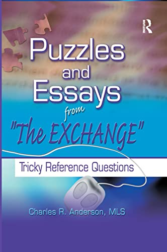 9780789017628: Puzzles and Essays from 'The Exchange': Tricky Reference Questions (Haworth Cataloging & Classification)