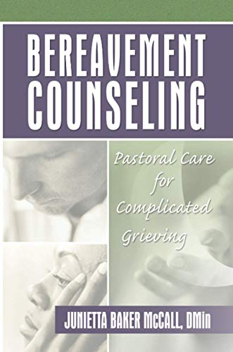 9780789017840: Bereavement Counseling: Pastoral Care for Complicated Grieving (Haworth Religion and Mental Health)