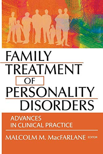 9780789017901: Family Treatment of Personality Disorders: Advances in Clinical Practice (Haworth Marriage and Family Therapy)