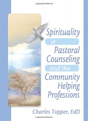 9780789018489: Spirituality in Pastoral Counseling and the Community Helping Professions