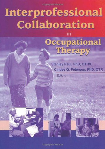 9780789019028: Interprofessional Collaboration in Occupational Therapy (Occupational Therapy in Health Care)
