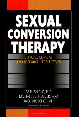 9780789019103: Sexual Conversion Therapy: Ethical, Clinical and Research Perspectives