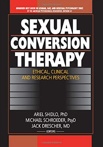 9780789019110: Sexual Conversion Therapy: Ethical, Clinical and Research Perspectives