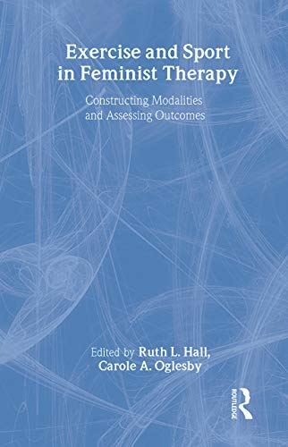 9780789019134: Exercise and Sport in Feminist Therapy: Constructing Modalities and Assessing Outcomes (Women & Therapy Series)