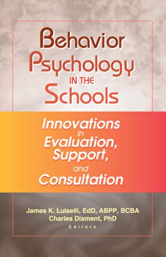 9780789019202: Behavior Psychology in the Schools: Innovations in Evaluation, Support, and Consultation