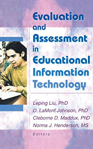 Evaluation and Assessment in Educational Information Technology (0789019388) by D Lamont Johnson; Cleborne D Maddux; Leping Liu; Norma Henderson