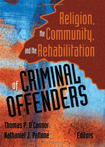 9780789019769: Religion, the Community, and the Rehabilitation of Criminal Offenders