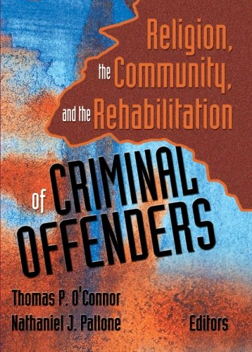 9780789019776: Religion, the Community, and the Rehabilitation of Criminal Offenders