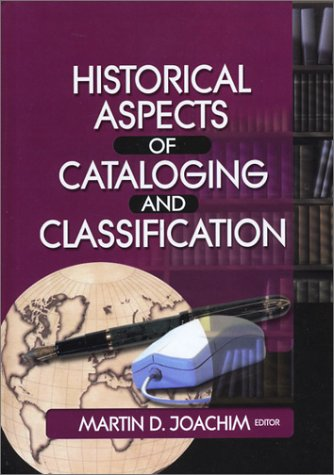 9780789019806: Historical Aspects of Cataloging and Classification