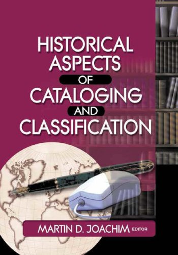 9780789019813: Historical Aspects of Cataloging and Classification