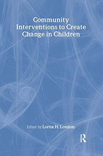 9780789019905: Community Interventions to Create Change in Children (Journal of Prevention & Intervention in the Community, 2)
