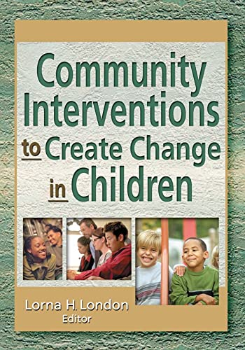 9780789019912: Community Interventions to Create Change in Children (Journal of Prevention & Intervention in the Community, 2)
