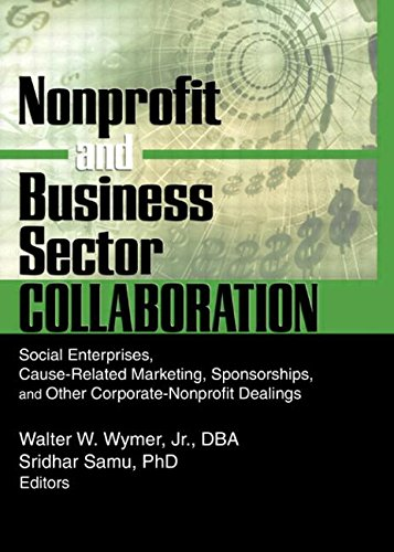9780789019936: Nonprofit and Business Sector Collaboration: Social Enterprises, Cause-Related Marketing, Sponsorships, and Other Corporate-Nonprofit Dealings (Journal of Nonprofit & Public Sector Marketing)