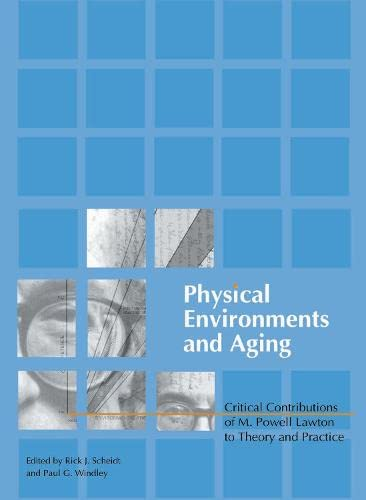 9780789020062: Physical Environments and Aging: Critical Contributions of M. Powell Lawton to Theory and Practice (Monograph Published Simultaneously As the Journal of Housing for the Elderly, 1/2)