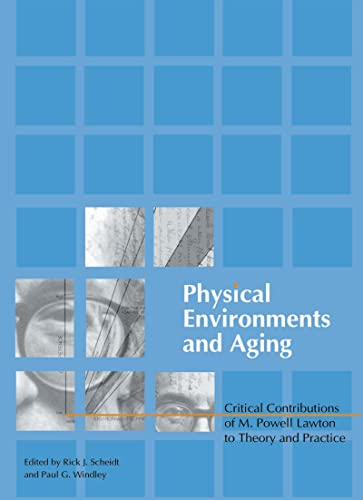 9780789020079: Physical Environments and Aging: Critical Contributions of M. Powell Lawton to Theory and Practice (Monograph Published Simultaneously As the Journal of Housing for the Elderly, 1/2)