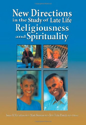9780789020383: New Directions in the Study of Late Life Religiousness and Spirituality