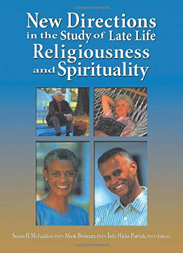 9780789020390: New Directions in the Study of Late Life Religiousness and Spirituality