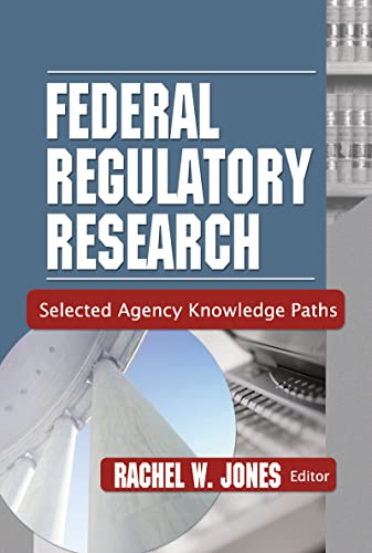 9780789020406: Federal Regulatory Research: Selected Agency Knowledge Paths