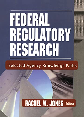 9780789020413: Federal Regulatory Research: Selected Agency Knowledge Paths
