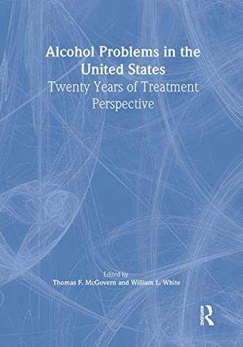 9780789020482: Alcohol Problems in the United States: Twenty Years of Treatment Perspective (Alcoholism Treatment Quarterly, V. 20, No. 3/4)