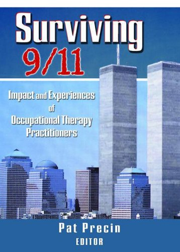 9780789020666: Surviving 9/11: Impact and Experiences of Occupational Therapy Practitioners (Occupational Therapy in Mental Health)