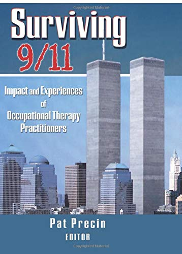 9780789020673: Surviving 9/11: Impact and Experiences of Occupational Therapy Practitioners