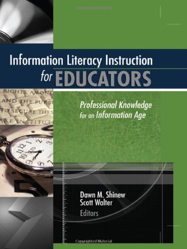 Information Literacy Instruction for Educators: Professional Knowledge: Walter, Scott, Shinew,