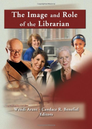 9780789020987: The Image and Role of the Librarian (Reference Librarian)