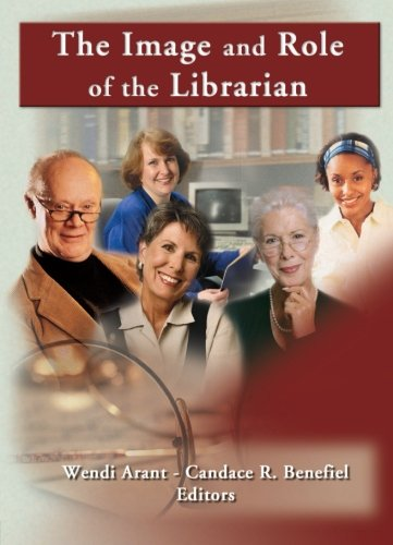9780789020994: The Image and Role of the Librarian (Reference Librarian)