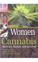 9780789021014: Women and Cannabis: Medicine, Science, and Sociology (Journal of Cannabis Therapeutics)